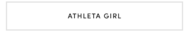 ATHLETA GIRL